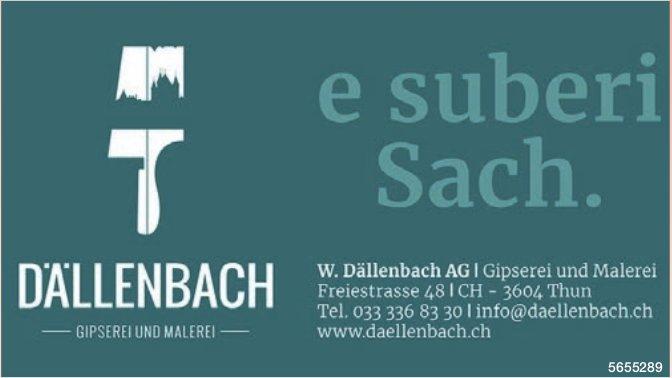 Gipserei und Malerei W. Dällenbach AG, Thun - e suberi Sach.