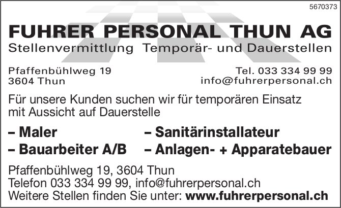 Maler, Bauarbeiter A/B,  Sanitärinstallateur & Anlagen- + Apparatebauer, Fuhrer Personal Thun AG, gesucht