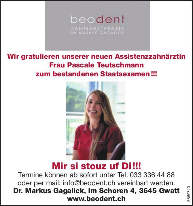 Beodent Zahnarztpraxis Dr. Markus Gagalick, Gwatt - Wir gratulieren unserer neuen Assistenzzahnärztin Frau Pascale Teutschmann zum bestandenen Staatsexamen !!!