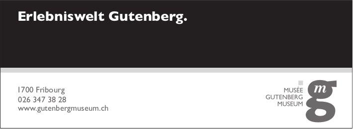 Gutenberg Museum, Fribourg - Erlebniswelt Gutenberg.