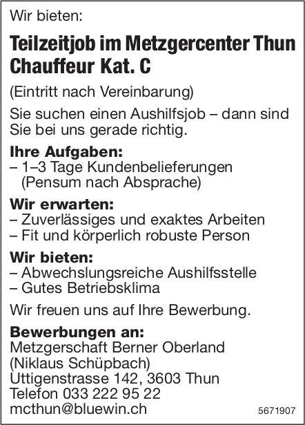 Teilzeitjob im Metzgercenter Thun Chauffeur Kat. C, Metzgerschaft Berner Oberland, Thun, gesucht
