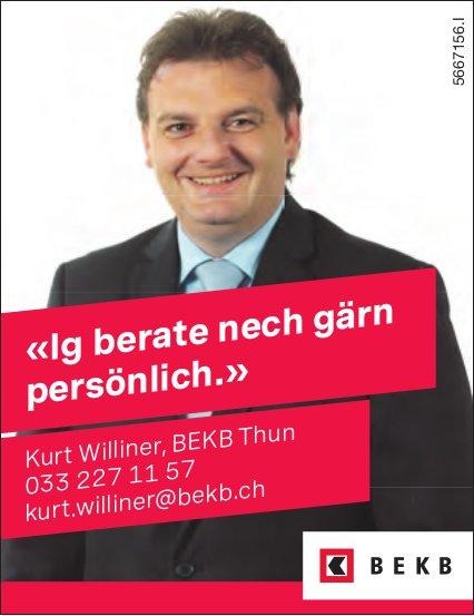 BEKB, Thun - «Ig berate nech gärn persönlich.», Kurt Williner