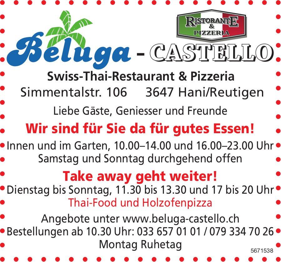 Beluga-Castello Swiss-Thai-Restaurant & Pizzeria - Wir sind für Sie da für gutes Essen! Take away geht weiter!