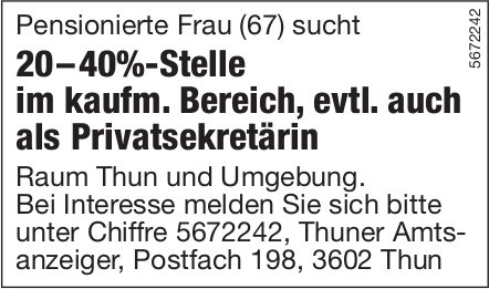 20–40%-Stelle im kaufm. Bereich, evtl. auch als Privatsekretärin, Thun, gesucht