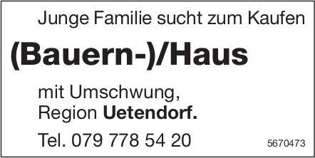 (Bauern-)/Haus, Region Uetendorf, zu kaufen gesucht
