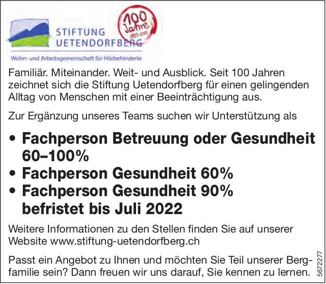Fachperson Betreuung oder Gesundheit 60–100%, Fachperson Gesundheit 60% & Fachperson Gesundheit 90% befristet bis Juli 2022, Stiftung Uetendorfberg, gesucht