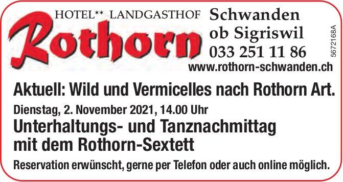 Aktuell: Wild und Vermicelles nach Rothorn Art. Unterhaltungs- und Tanznachmittag mit dem Rothorn-Sextett, 2. November, Landgasthof Rothorn, Schwanden ob Sigriswil