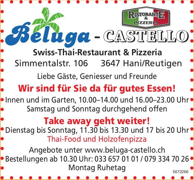 Beluga Castello Swiss-Thai-Restaurant & Pizzeria, Hani/Reutigen - Wir sind für Sie da für gutes Essen! Take away geht weiter!