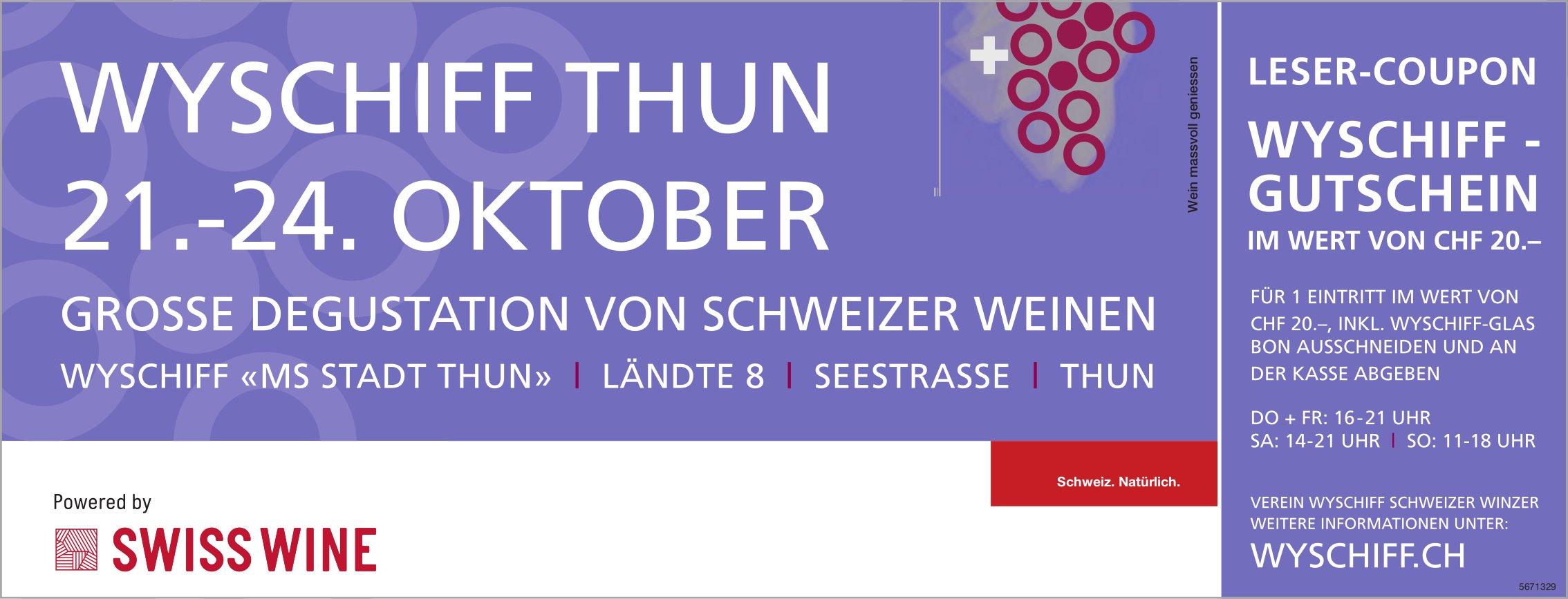 Grosse Degustation von Schweizer Weinen, 21.-24. Oktober, Wyschiff «MS STADT Thun»