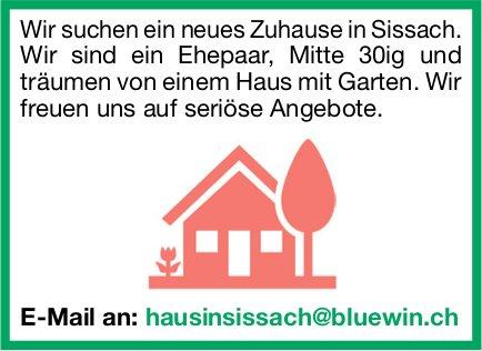 Wir suchen ein neues Zuhause in Sissach, Haus mit Garten