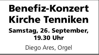 Benefiz-Konzert Kirche Tenniken am 26. September