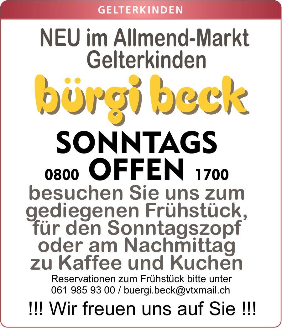 Bürgi Beck Gelterkinden neu auch Sonntags offen