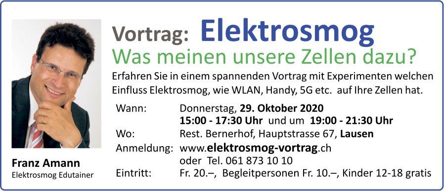 Franz Amann, Vortrag: Elektrosmog, 29. Oktober, Rest. Bernerhof, Lausen
