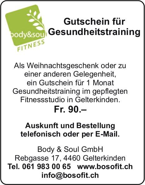 Body & Soul GmbH, Gelterkinden - Gutschein Fr. 90.–