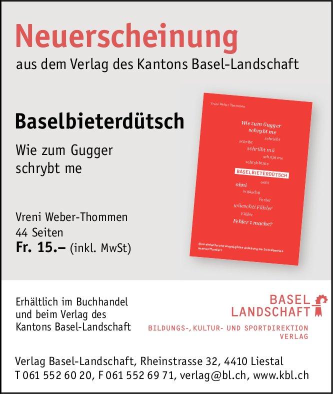 Verlag des Kantons Basel-Landschaft, Liestal - Neuerscheinung Baselbieterdütsch