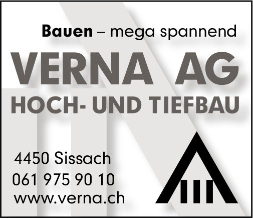 Verna AG,  Hoch- und Tiefbau, Sissach - Bauen – mega spannend