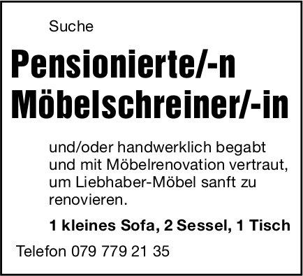 Pensionierte/-n Möbelschreiner/-in, gesucht