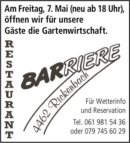 Restaurant Barriere, Am Freitag, 7. Mai (neu ab 18 Uhr),  öffnen wir für unsere Gäste die Gartenwirtschaft.