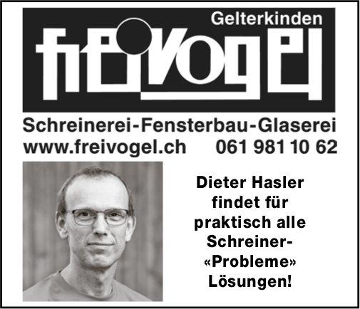 Freivogel, Gelterkinden - Dieter Hasler findet für praktisch alle Schreiner- «Probleme» Lösungen!