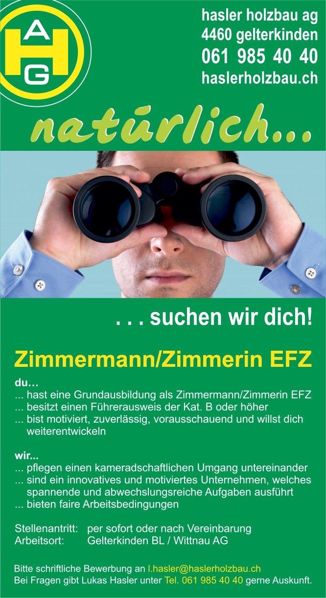Zimmermann/Zimmerin EFZ, Hasler Holzbau AG, Gelterkinden, gesucht
