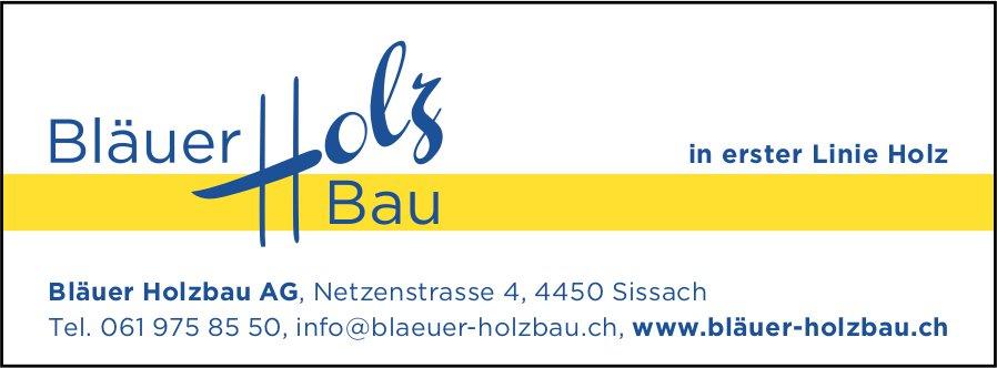 Bläuer Holzbau AG, Sissach - in erster Linie Holz
