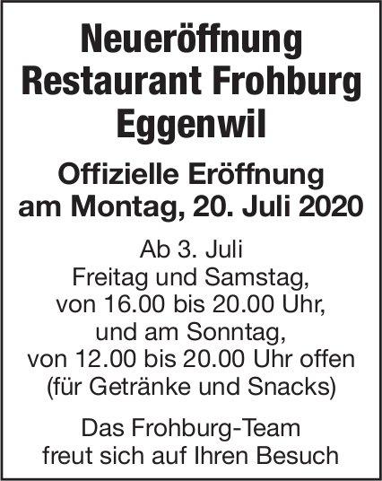 Neueröffnung Restaurant Frohburg Eggenwil am 20. Juli