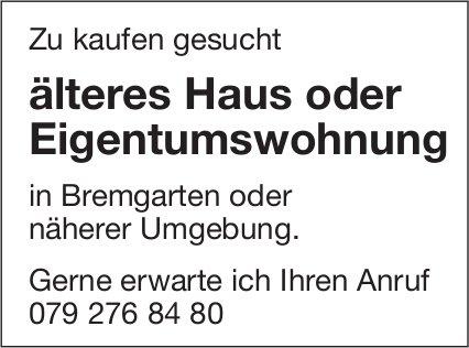 Älteres Haus oder Eigentumswohnung, Haus, Bremgarten,  zu kaufen gesucht
