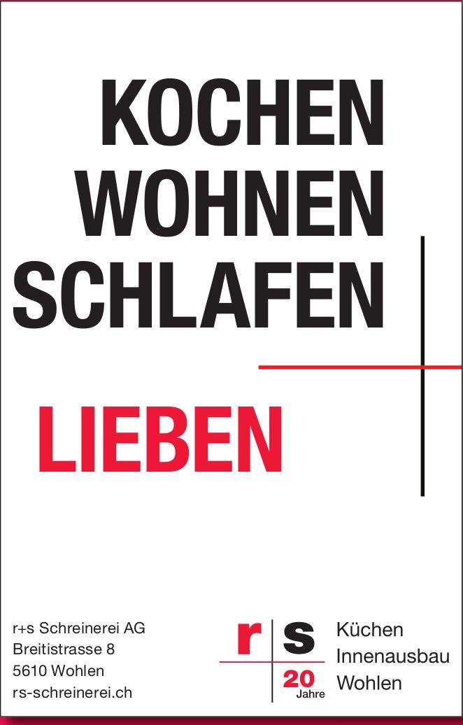 R+s Schreinerei AG, Wohlen - Kochen Wohnen Schlafen