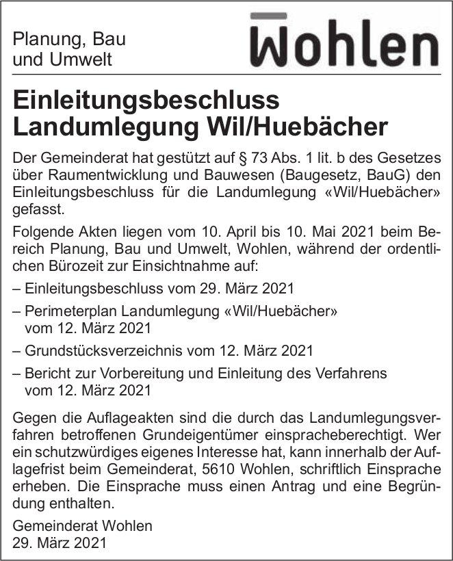 Gemeinde Wohlen - Einleitungsbeschluss Landumlegung Wil/Huebächer