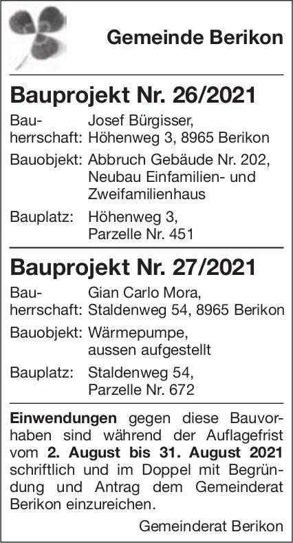 Baugesuche, Gemeinde Berikon, Bauprojekt Nr. 26/2021 Bauprojekt Nr. 27/2021
