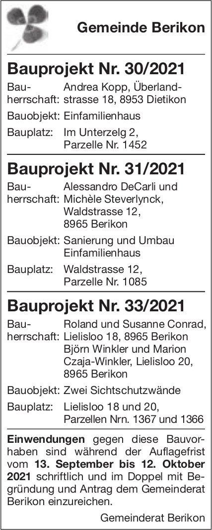 Baugesuche, Gemeinde Berikon, Bauprojekt Nr. 30/2021 Bauprojekt Nr. 31/2021 Bauprojekt Nr. 33/2021