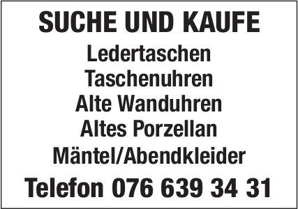 Suche und kaufe: Ledertaschen, Taschenuhren,  Alte Wanduhren, Altes Porzellan...