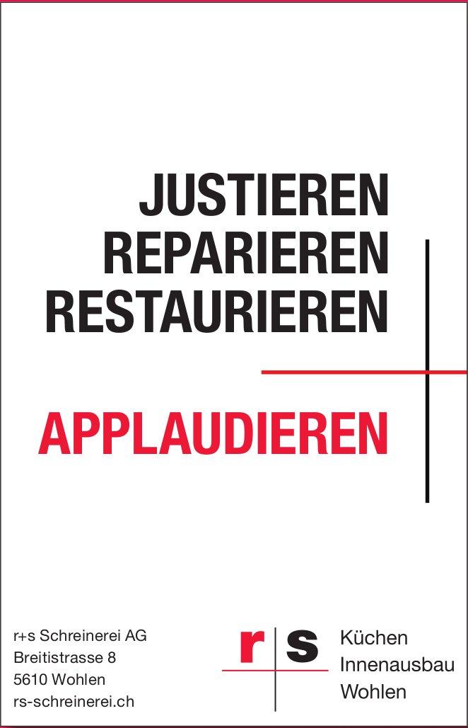 R+s Schreinerei AG, Wohlen - JUSTIEREN REPARIEREN RESTAURIEREN