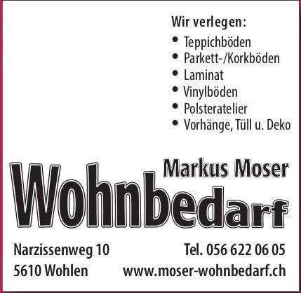Markus Moser Wohnbedarf, Wohlen - Wir verlegen Teppichböden, Parkett-/Korkböden...