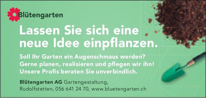 Blütengarten AG Gartengestaltung, Rudolfstetten - Lassen Sie sich eine neue Idee einpflanzen.