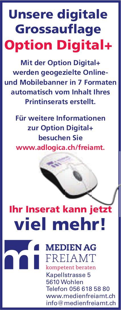 Medien AG Freiamt, Wohlen - Unsere digitale Grossauflage Option Digital+