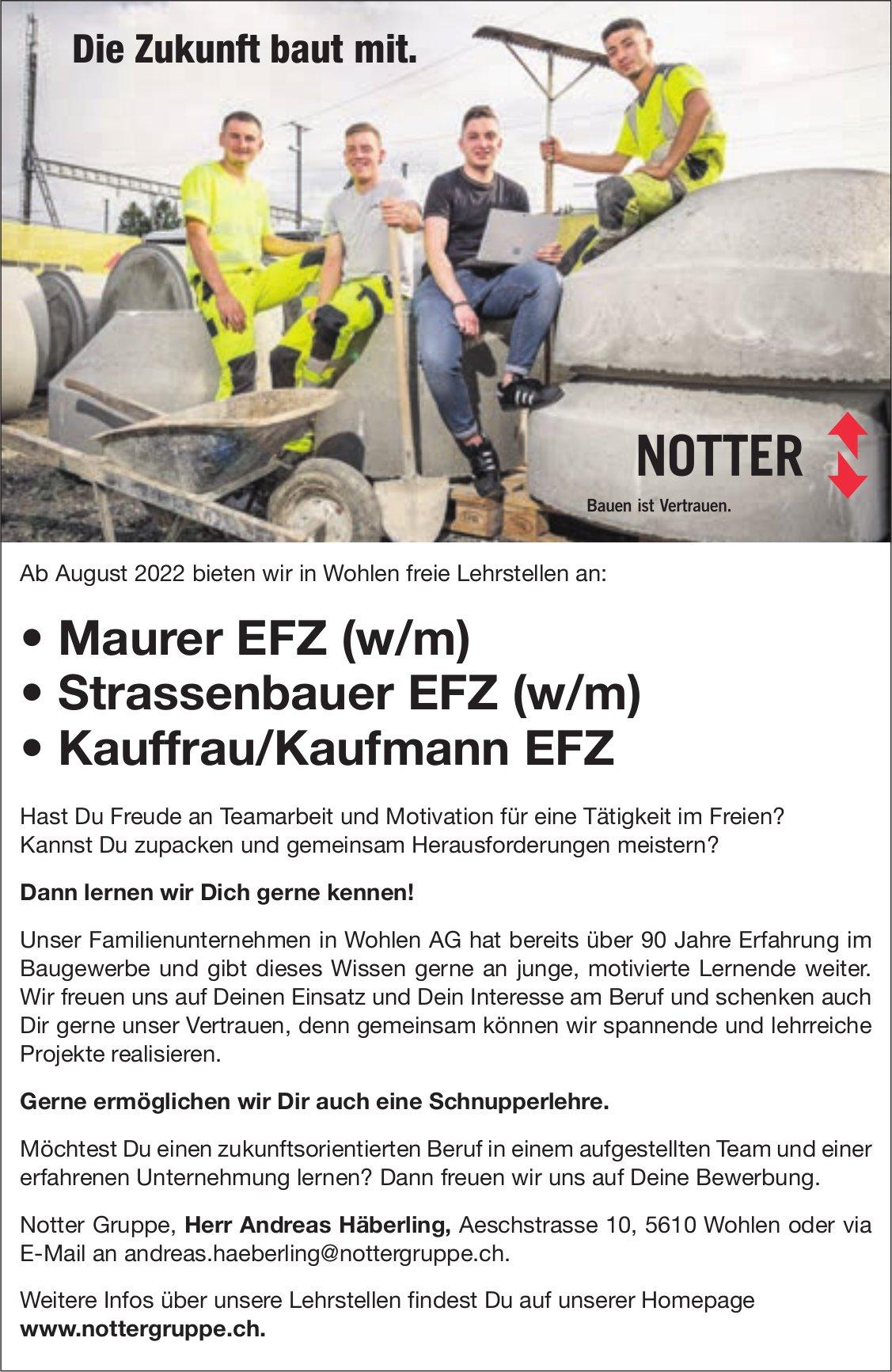 Lehrstellen als Maurer EFZ (w/m), Strassenbauer EFZ (w/m) und Kauffrau/Kaufmann EFZ, Notter Gruppe, Wohlen,  zu vergeben
