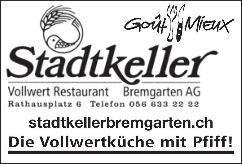 Vollwert Restaurant Stadtkeller, Bremgarten - Die Vollwertküche mit Pfiff!