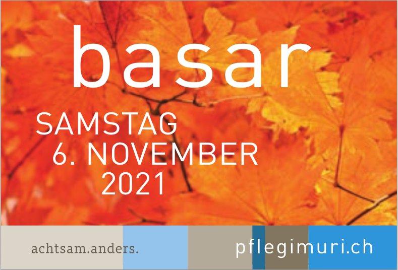 Basar, 6. November, Pflegi Muri
