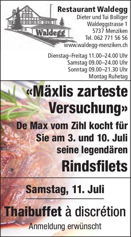 «Mäxlis zarteste Versuchung» & Thaibuffet à discrétion, 3. - 11. Juli, Restaurant Waldegg, Menziken