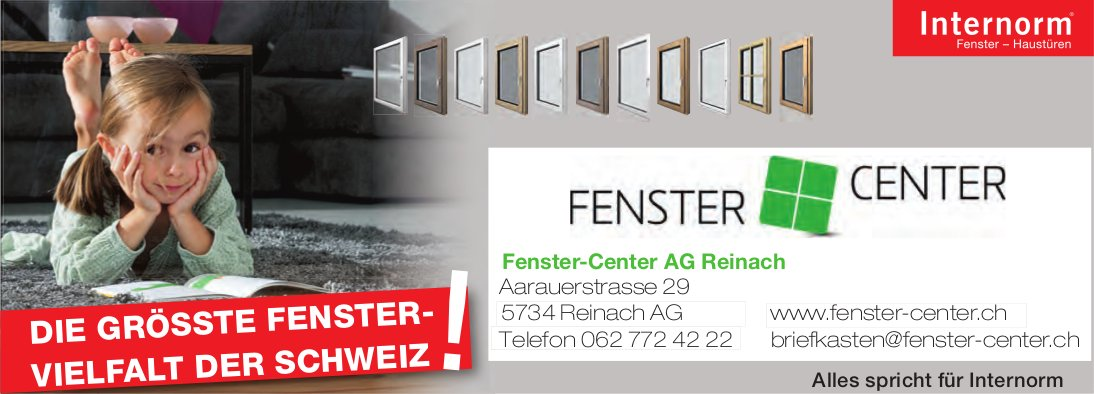 Fenster-Center AG, Reinach AG - Die grösste Fenster-Vielfalt der Schweiz!