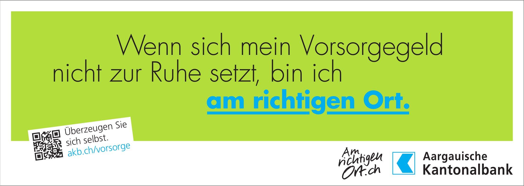 Aargauische Kantonalbank -  Wenn sich mein Vorsorgegeld nicht zur Ruhe setzt, bin ich am richtigen Ort.