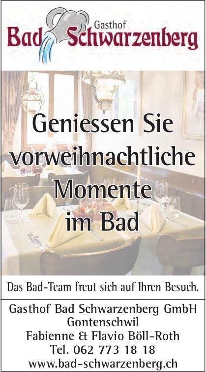 Gasthof Bad Schwarzenberg GmbH, Gontenschwil - Geniessen Sie vorweihnachtliche Momente im Bad